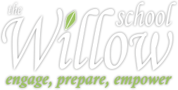 The Willow School - engage, prepare, empower